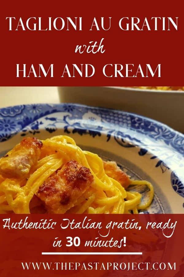 Tagliolini au Gratin with Ham and Cream