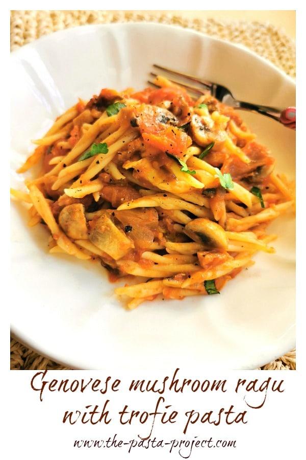 Genovese mushroom ragu with trofie pasta