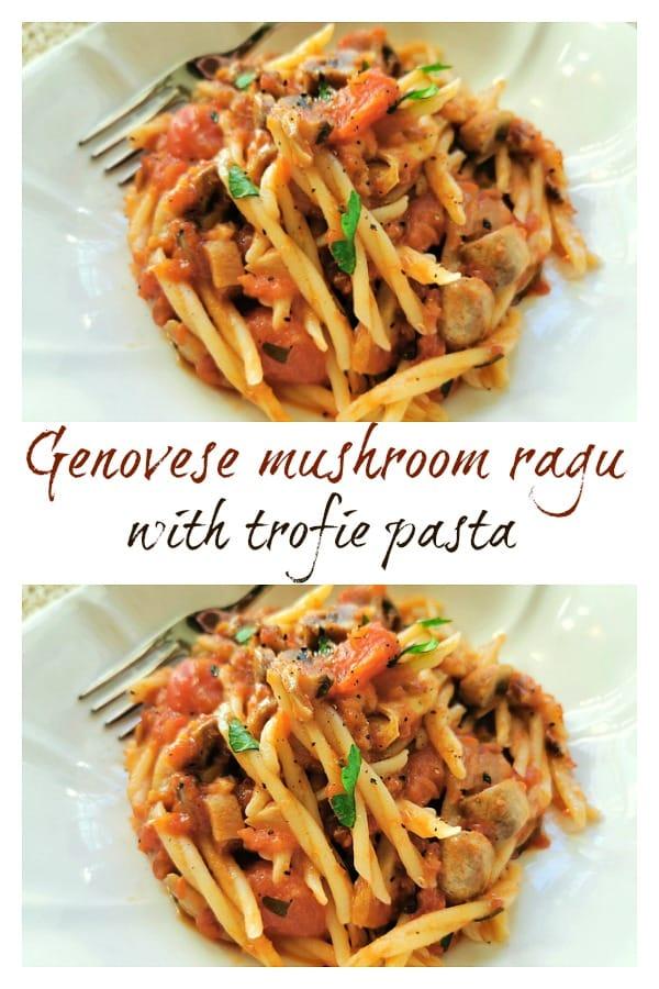 Genovese mushroom ragu with trofie