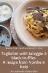 Tagliolini with taleggio and black truffles