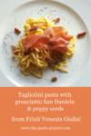 Tagliolini with prosciutto San Daniele