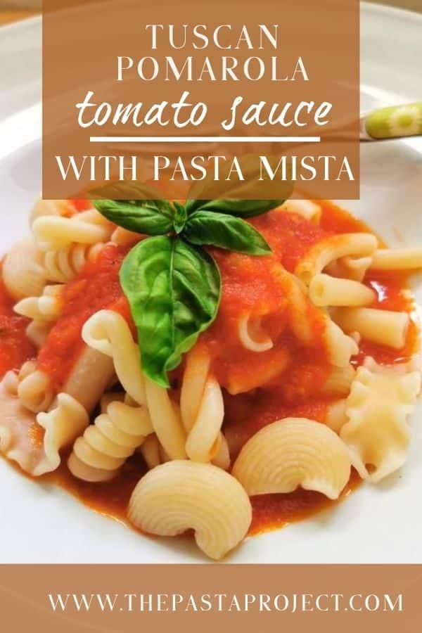 Tuscan Pomarola Tomato Sauce with Mixed Pasta (pasta mista)