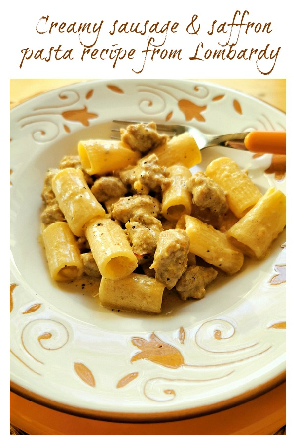 creamy sausage and saffron pasta recipe from Lombardy