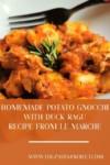 homemade gnocchi with duck ragu