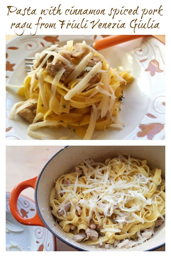 pasta with cinnamon spiced pork ragu from Friuli Venezia Giulia