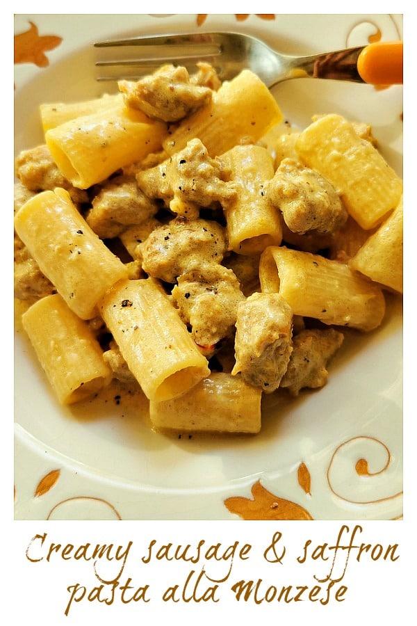creamy sausage and saffron pasta alla monzese