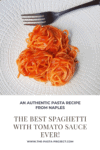 The best spaghetti with tomato sauce ever!