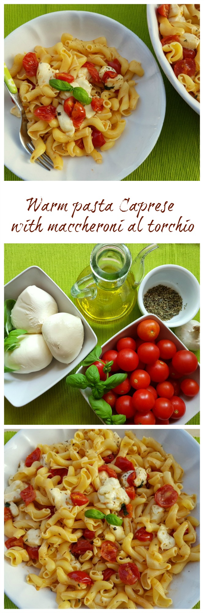 warm pasta caprese with maccheroni al torchio